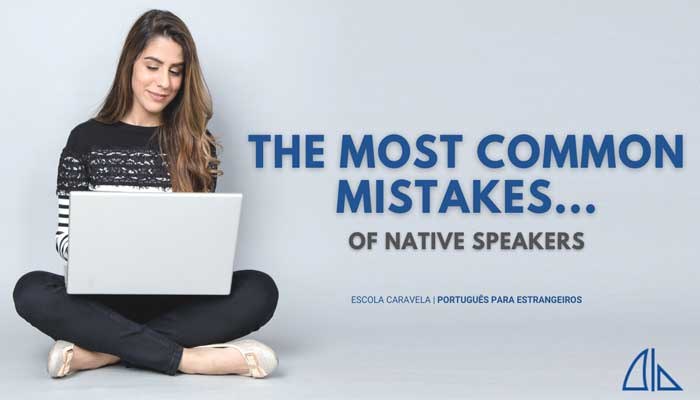 The most common mistakes… of native speakers! (part 1)